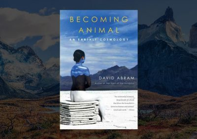 """""""Becoming Animal"""" and other books by David Abram"""