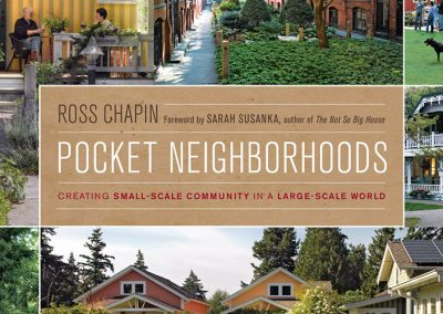 Pocket Neighborhoods – Creating Small Scale Community